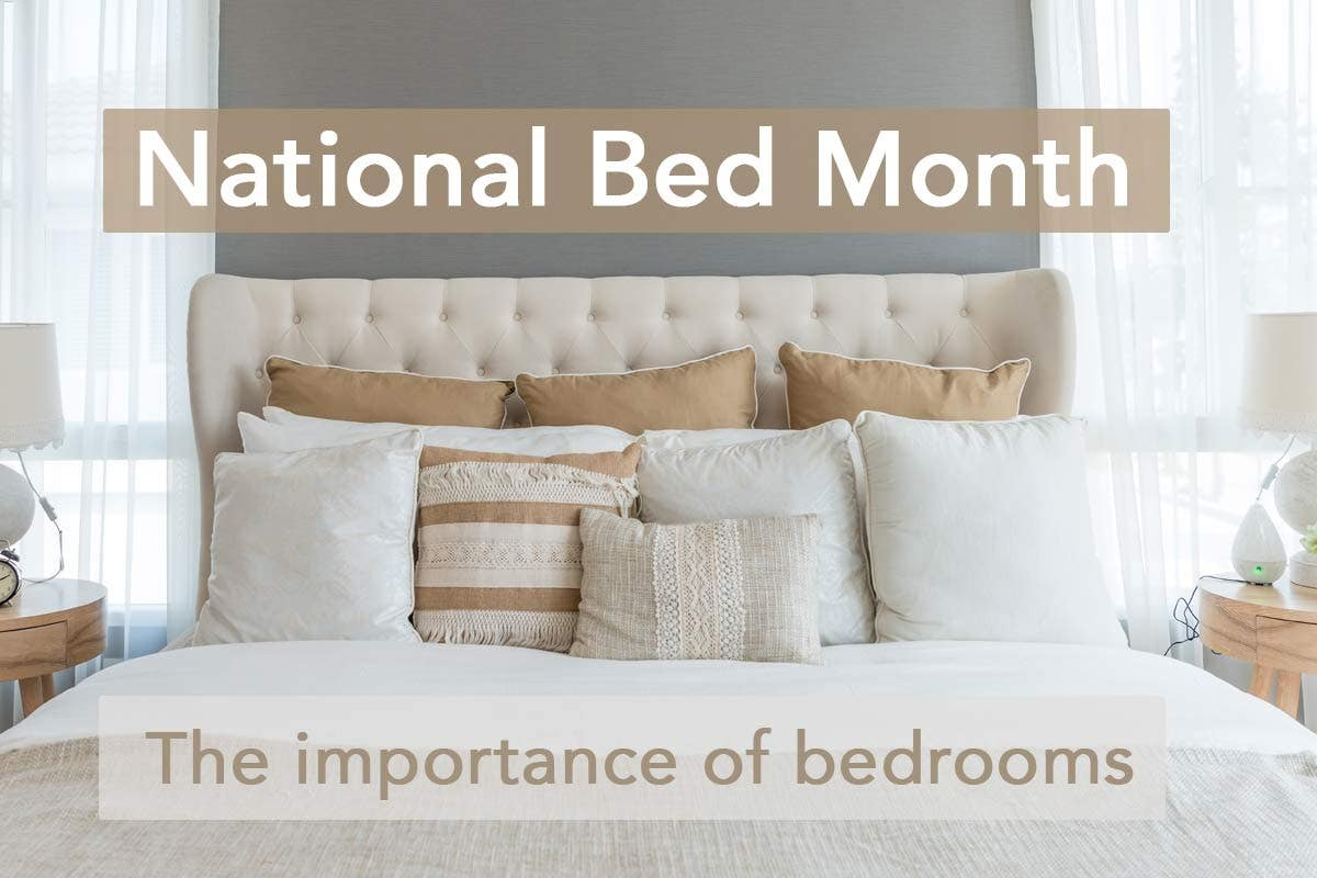 National Bed Month - The importance of bedrooms